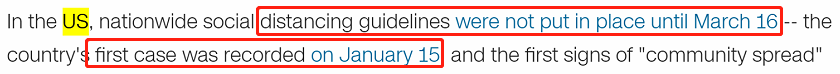 "CNN在4月17日发外的评论文章中更是指出,直至3月16日,美国联邦当局才发布了第一条与保持""外交距离""相关的防疫条例。至于美国国内方面,早在1月15日,美国便已经发现了第一例新冠肺热确诊病例,2月终发现了社区传播病例。"